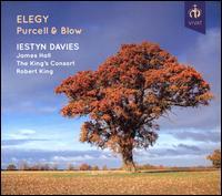 Elegy: Purcell & Blow - Ian Wilson (recorder); Iestyn Davies (counter tenor); James Hall (counter tenor); Lynda Sayce (theorbo);...