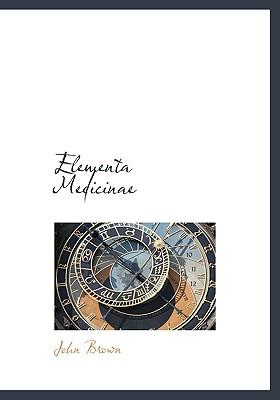 Elementa Medicinae - Brown, John