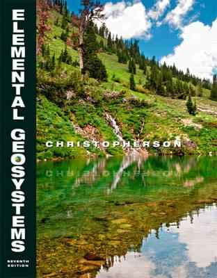 Elemental Geosystems Plus MasteringGeography with eText -- Access Card Package - Christopherson, Robert W.