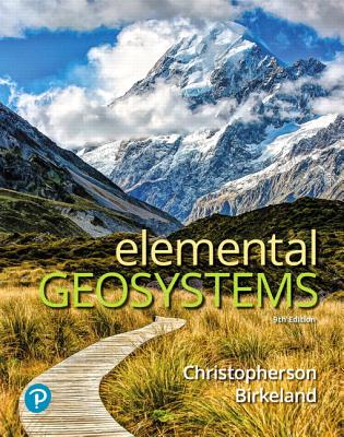 Elemental Geosystems - Christopherson, Robert W, and Birkeland, Ginger