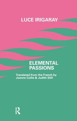 Elemental Passions - Irigaray, Luce