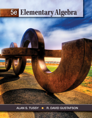Elementary Algebra - Tussy, Alan S, and Gustafson, R David