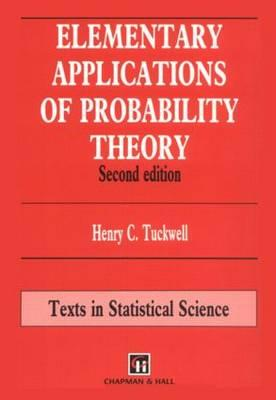 Elementary Applications of Probability Theory: With an Introduction to Stochastic Differential Equations - Tuckwell, Henry C, and Tuckwell, Tuckwell C
