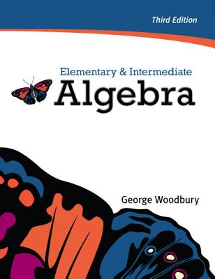 Elementary & Intermediate Algebra - Woodbury, George