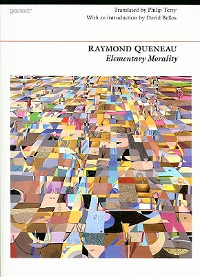 Elementary Morality - Queneau, Raymond, and Terry, Philip (Editor)