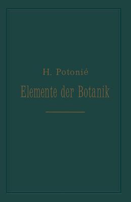 Elemente Der Botanik - Potonie, H