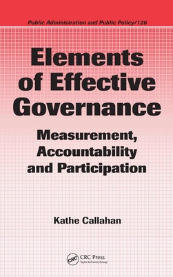 Elements of Effective Governance: Measurement, Accountability and Participation - Callahan, Kathe, Dr.