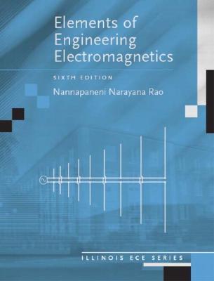 Elements of Engineering Electromagnetics - Narayana Rao, Nannapaneni, and Rao, Nannapaneni Narayana