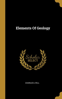 Elements Of Geology - Lyell, Charles