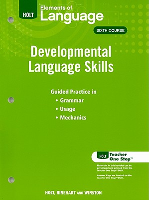 Elements of Language Developmental Language Skills, Sixth Course - Holt Rinehart & Winston (Creator)