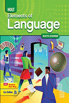 Elements of Language: Student Edition Grade 12 2009 - Holt Rinehart and Winston (Prepared for publication by)