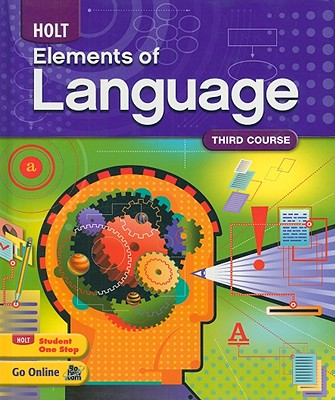 Elements of Language: Student Edition Grade 9 2009 - Holt Rinehart and Winston (Prepared for publication by)