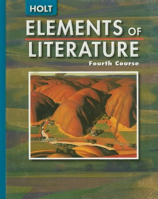 Elements of Literature: Student Ediiton Fourth Course 2005 - Holt Rinehart and Winston (Prepared for publication by)