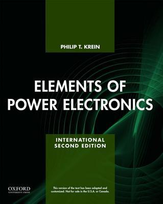 Elements of Power Electronics - Krein, Philip, Dr.