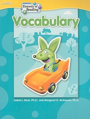 Elements of Reading: Vocabulary, Level B - Beck, Isabel L, PhD