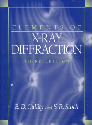 Elements of X-Ray Diffraction - Cullity, Berrard D, and Stock, S R