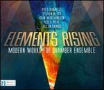 Elements Rising: Modern Works for Chamber Ensemble