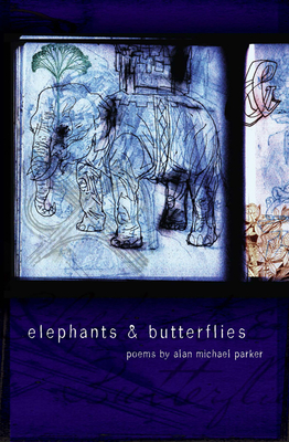 Elephants & Butterflies - Parker, Alan Michael