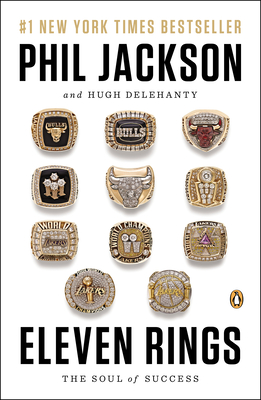 Eleven Rings: The Soul of Success - Jackson, Phil, and Delehanty, Hugh
