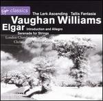 Elgar: Introduction and Allegro; Serenade for Strings; Vaughan Williams: The Lark Ascending; Tallis Fantasia