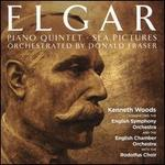Elgar: Piano Quintet; Sea Pictures - Orchestrated by Donald Fraser