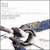 Elgar: Sea Pictures; Pomp & Circumstance Marches; Polonia - Alice Coote (mezzo-soprano); Hallé Orchestra