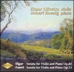 Elgar: Sonata for Violin and Piano, Op. 82; Fauré: Sonata for Violin and Piano, Op. 13
