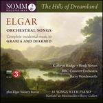 Elgar: The Hills of Dreamland - Orchestral Songs
