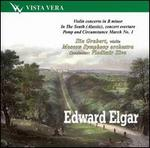 Elgar: Violin Concerto; In The South; Pomp and Circumstance March No. 1