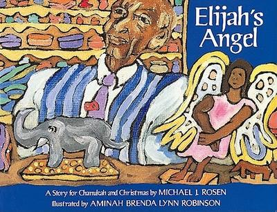 Elijah's Angel: A Story for Chanukah and Christmas - Rosen, Michael J