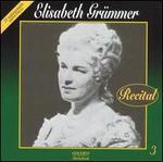 Elisabeth Grümmer: Recital