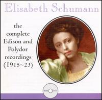 Elisabeth Schumann: Complete Edison & Polydor Recordings (1915-23) - Elisabeth Schumann (soprano)
