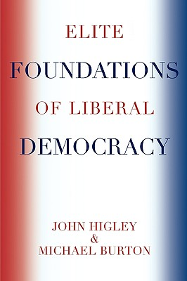 Elite Foundations of Liberal Democracy - Higley, John