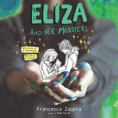 Eliza and Her Monsters - Zappia, Francesca, and Rudd, Kate (Read by), and Kelly, Caitlin (Read by)
