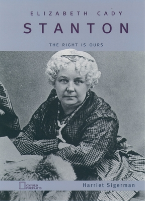 Elizabeth Cady Stanton: The Right Is Ours - Sigerman, Harriet B