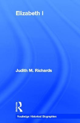 Elizabeth I - Richards, Judith M