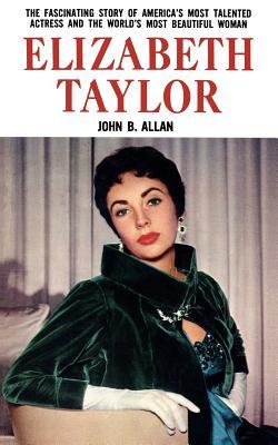 Elizabeth Taylor - Allan, John B.