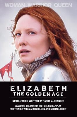 Elizabeth: The Golden Age - Alexander, Tasha