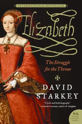 Elizabeth: The Struggle for the Throne - Starkey, David