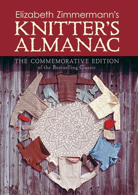 Elizabeth Zimmermann's Knitter's Almanac - Zimmermann, Elizabeth