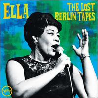 Ella: The Lost Berlin Tapes - Ella Fitzgerald
