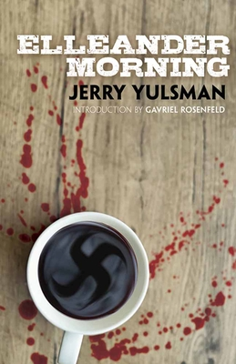 Elleander Morning - Yulsman, Jerry, and Rosenfeld, Gavriel (Introduction by)