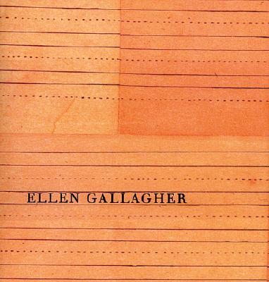 Ellen Gallagher - Goodeve, Thyrza Nichols, and Nichols Goodeve, Thyrza (Text by)