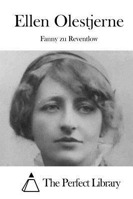 Ellen Olestjerne - The Perfect Library (Editor), and Reventlow, Fanny Zu