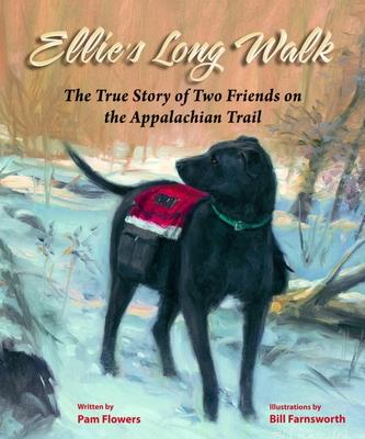 Ellie's Long Walk: The True Story of Two Friends on the Appalachian Trail - Flowers, Pam