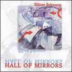 Elliott Schwartz: Hall of Mirrors