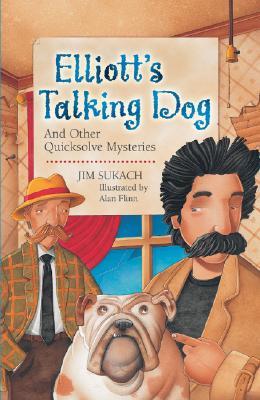 Elliott's Talking Dog: And Other Quicksolve Mini-Mysteries - Sukach, Jim