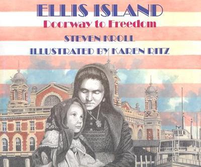 Ellis Island: Doorway to Freedom - Kroll, Steven