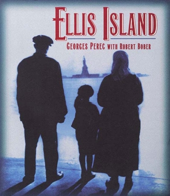 Ellis Island - Perec, Georges, and Bober, Robert, and Matthews, Harry (Translated by)