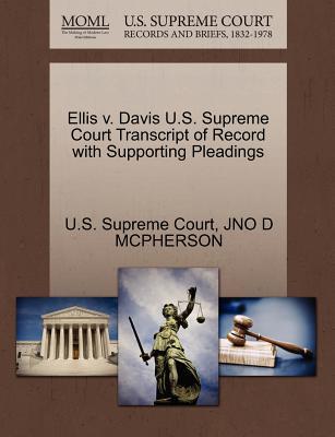 Ellis V. Davis U.S. Supreme Court Transcript of Record with Supporting Pleadings - McPherson, Jno D, and U S Supreme Court (Creator)